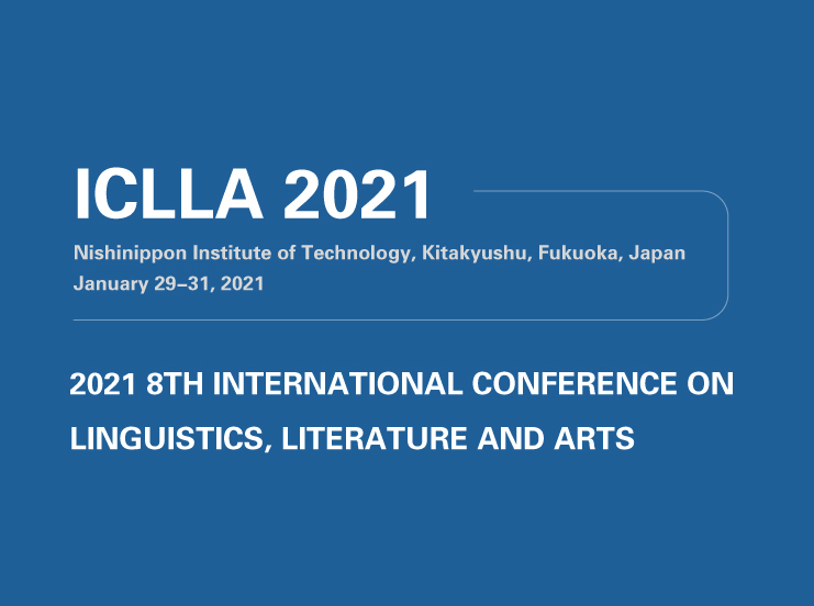 Call for papers. Kitakyushu, Nishinippon Institute of Technology. International Conference on Linguistics, Literature and Arts (ICLLA 2021). DeadlineSeptember 30, 2020