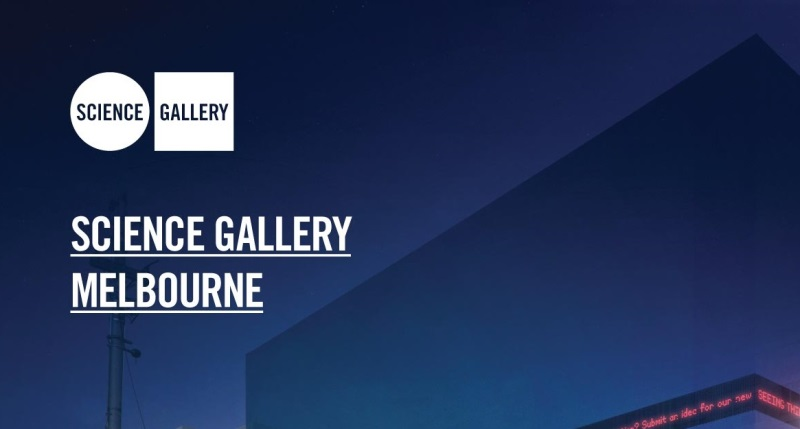 Open Call. Science Gallery Melbourne. Deadline 2 January, 2018
