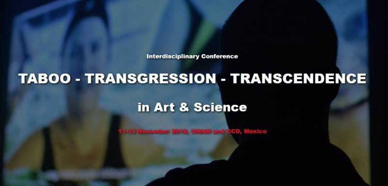 Call for papers. Mexico. Taboo - Transgression - Transcendence in Art & Science. Deadline April 30, 2018