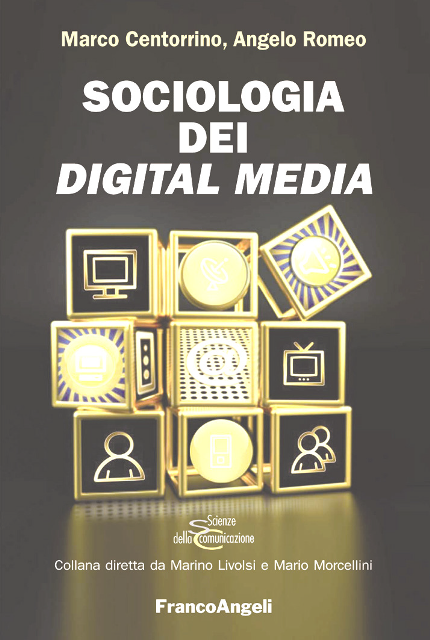 Marco Centorrino, Angelo Romeo. Sociologia dei digital media