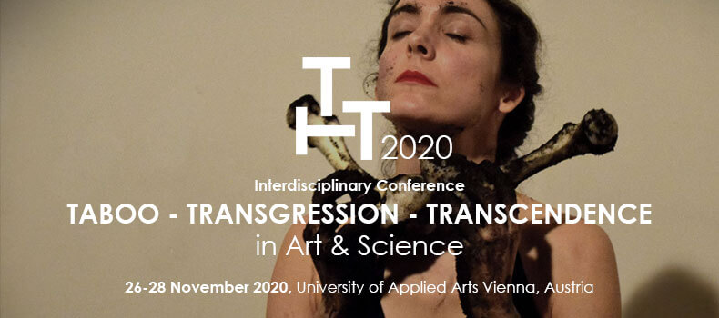 Call for papers. Vienna. Taboo - Transgression - Transcendence in Art & Science. Deadline March 31, 2020